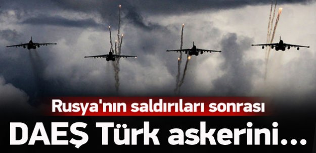 Rusya vurdu, DAEŞ Türk askerinin yerini değiştirdi
