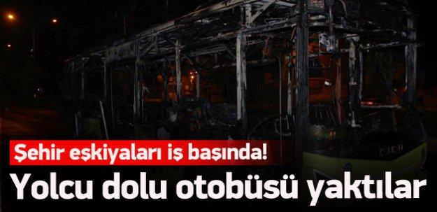 Şehir eşkiyaları yolcu dolu otobüsü yaktı
