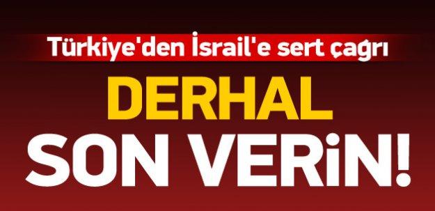 Türkiye'den İsrail'e sert çağrı