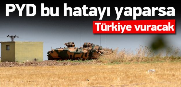 Türkiye PYD'yi vuracak mı?