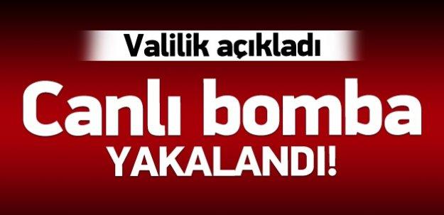 Valilik: Canlı bomba ele geçirildi!