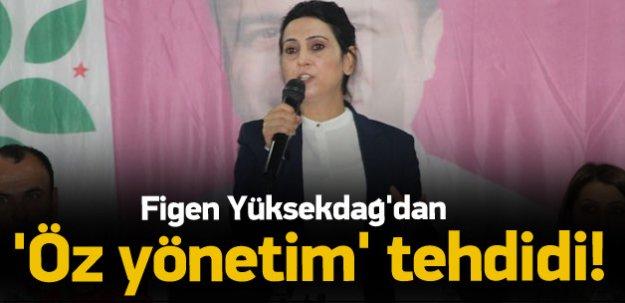 Yüksekdağ'dan 'Öz yönetim' tehdidi
