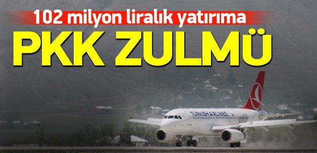 102 milyon liralık yatırıma PKK zulmü