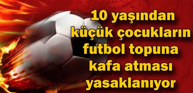 10 yaşından küçük çocukların futbol topuna kafa atması yasaklanıyor