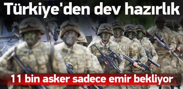 11 bin Türk askeri hazır bekliyor