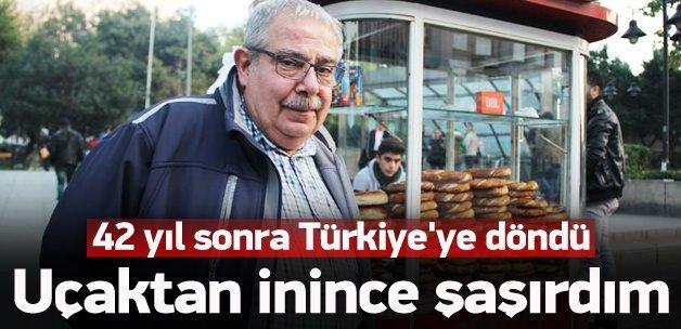 42 yıl sonra Türkiye'ye döndü, hayran kaldı