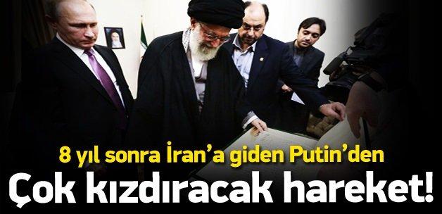 8 yıl sonra İran'a giden Putin'den sürpriz hamle