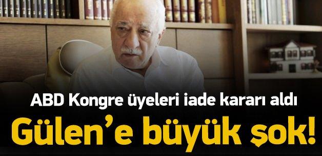 ABD Kongre üyelerinden Gülen'e büyük şok