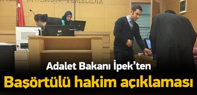 Bakan İpek'ten 'başörtülü hakim' açıklaması