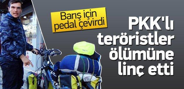 Barış turuna çıktı PKK'lılarca linç edildi