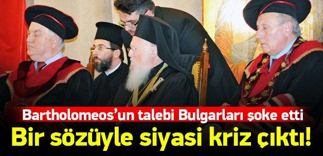 Bartholomeos Bulgaristan'da krize yol açtı
