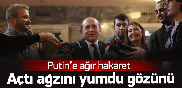 Burhan Kuzu'dan Putin'e ağır hakaret