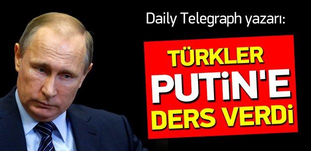 Daily Telegraph yazarı: Türkler Putin'e ders verdi
