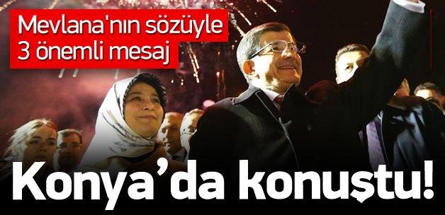 Davutoğlu'ndan Konya'da 3 önemli mesaj