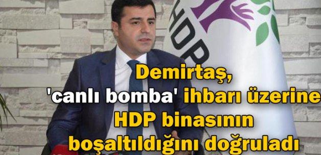 Demirtaş, 'canlı bomba' ihbarı üzerine HDP binasının boşaltıldığını doğruladı
