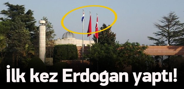 Erdoğan'dan bayrak jesti! İlk defa yapıldı