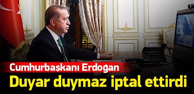 Erdoğan duyar duymaz iptal ettirdi!