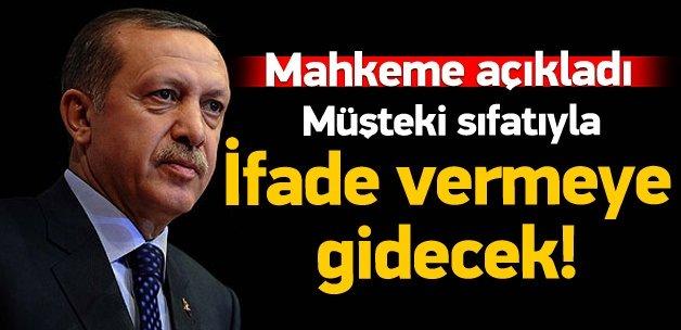 Erdoğan müşteki sıfatıyla ifade verecek
