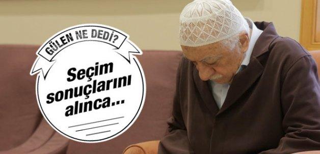 Fethullah Gülen seçim sonuçlarını alınca ne dedi?