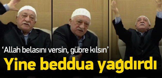 Fethullah Gülen yine beddua etti!