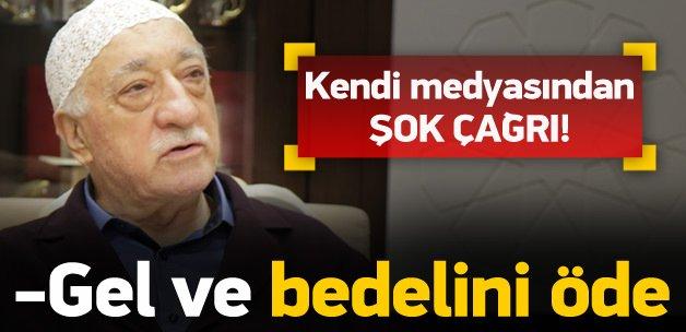 FETÖ medyasından Gülen'e: Gel ve bedelini öde