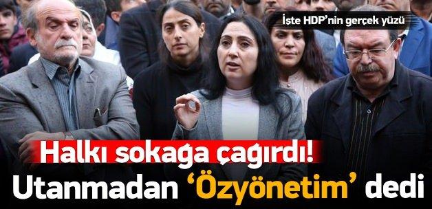 Figen Yüksekdağ halkı sokağa çağırdı!