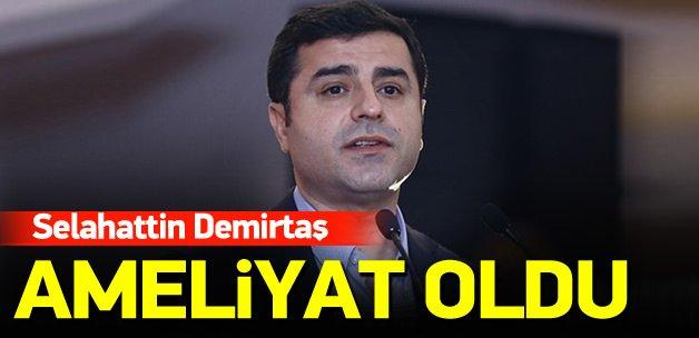 HDP Eş Genel Başkanı Demirtaş ameliyat oldu