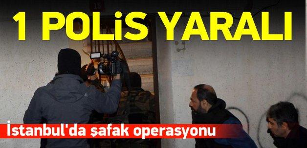 İstanbul'da şafak operasyonu: 1 polis yaralı