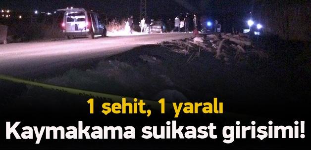Kaymakama suikast girişimi 1 polis şehit