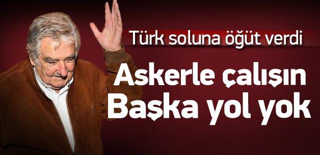Mujica'dan Türk soluna darbe öğüdü!