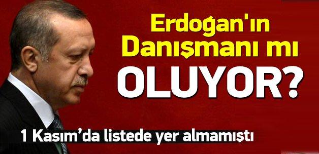 O isim Erdoğan'ın danışmanı mı oluyor?