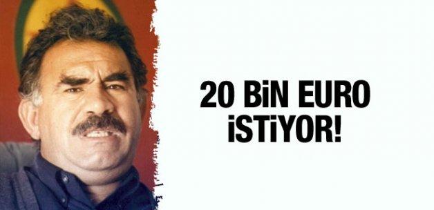 Öcalan Yunanistan'dan 20 bin euro istiyor!