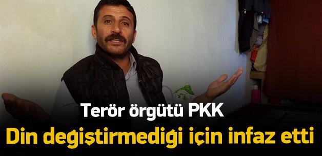 """""""Oğlumu terör örgütü PKK infaz etti"""""""