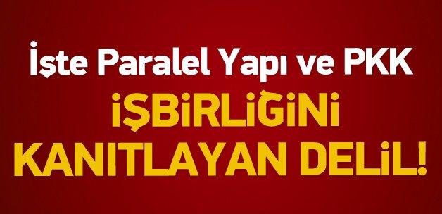 Paralel Yapı ve PKK işbirliğini kanıtlayan delil