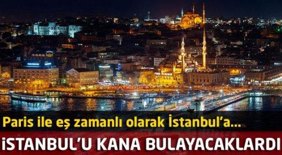 Paris ile eş zamanlı İstanbul'a saldıracaklardı