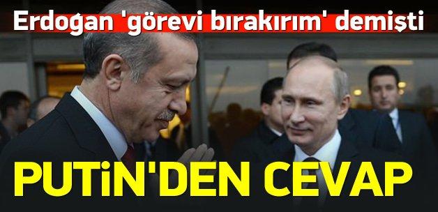 Putin'den Erdoğan'a ''İstifa'' cevabı