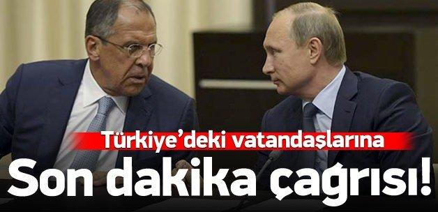 Rusya'dan Türkiye'deki vatandaşlarına çağrı