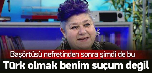 Serra Yılmaz: Türk olmak benim suçum değil