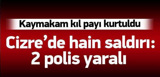 Şırnak'ta hain saldırı: 2 polis yaralı