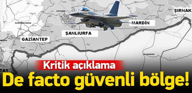 Suriye topraklarında de facto güvenli bölge!