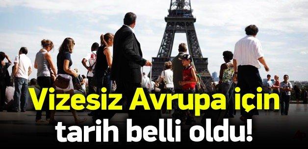 Vizesiz Avrupa için tarih belli oldu!