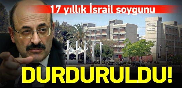 17 yıllık İsrail soygunu durduruldu