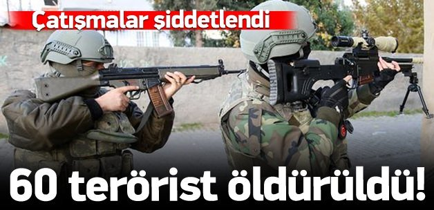 5 ilçede 60 terörist öldürüldü!