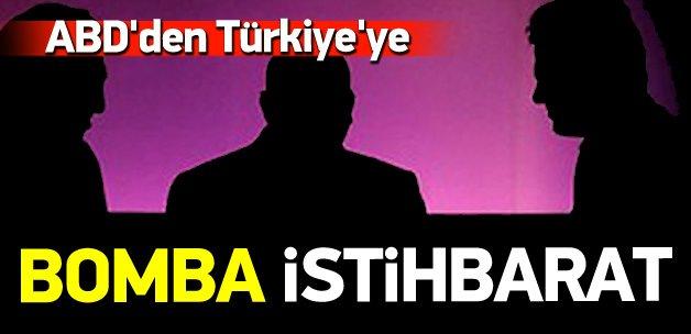 ABD'den Türkiye'ye 'bomba' istihbarat!