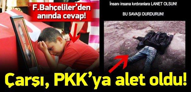Çarşı, PKK'nın oyununa geldi!