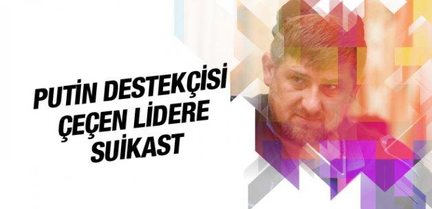 Çeçen lider Kadirov'a suikast!