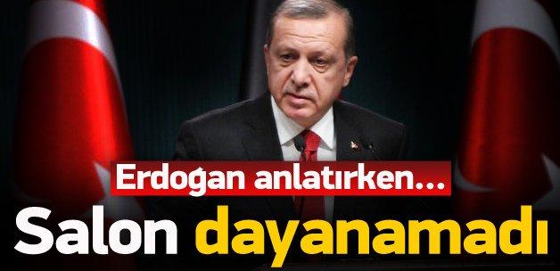 Erdoğan anlatırken salondakiler dayanamadı...
