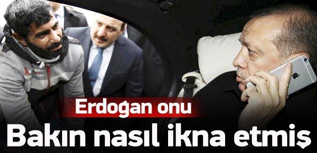 Erdoğan bakın nasıl ikna etmiş