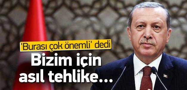 Erdoğan: Bizim için tehlike vizyonu kaybetmektir