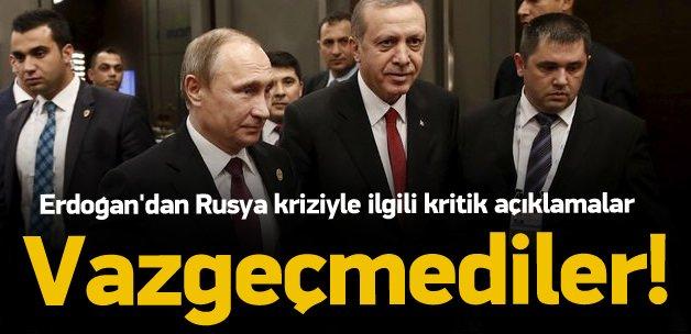 Erdoğan'dan Rusya kriziyle ilgili kritik açıklama